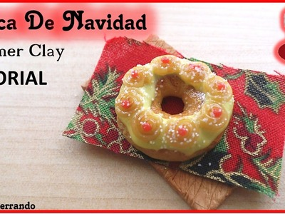 Christmas Advent Calendar: 15th Day - Rosca De Navidad Tutorial