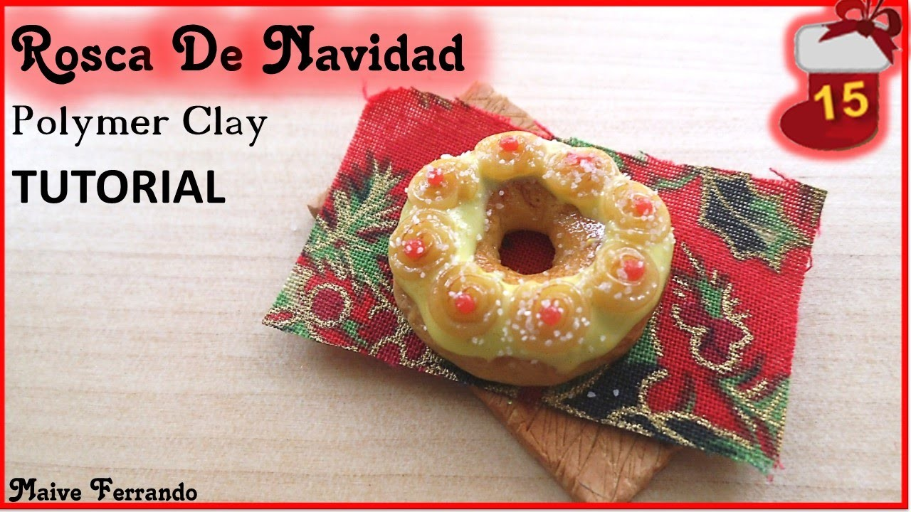 Christmas Advent Calendar: 15th Day - Rosca De Navidad Tutorial