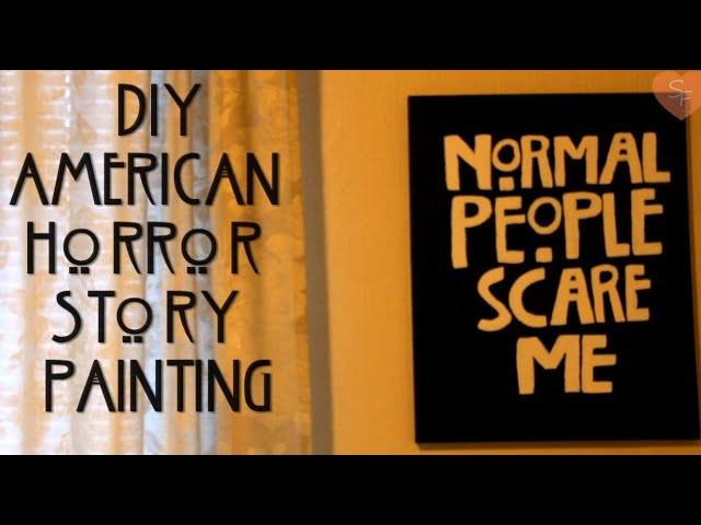 "#DIY ""Normal People Scare Me"" American Horror Story inspired"