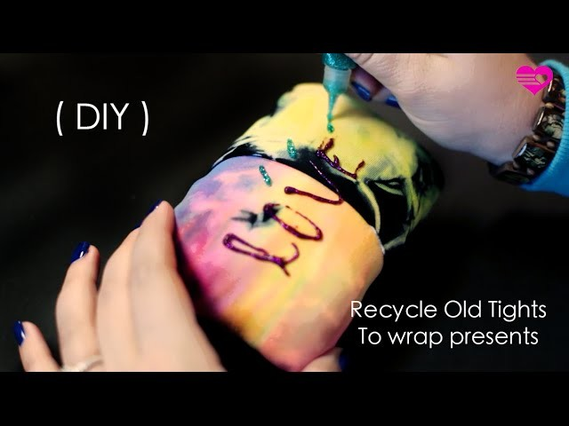 DIY Recycle Old  or Damaged Tights to Wrap Presents