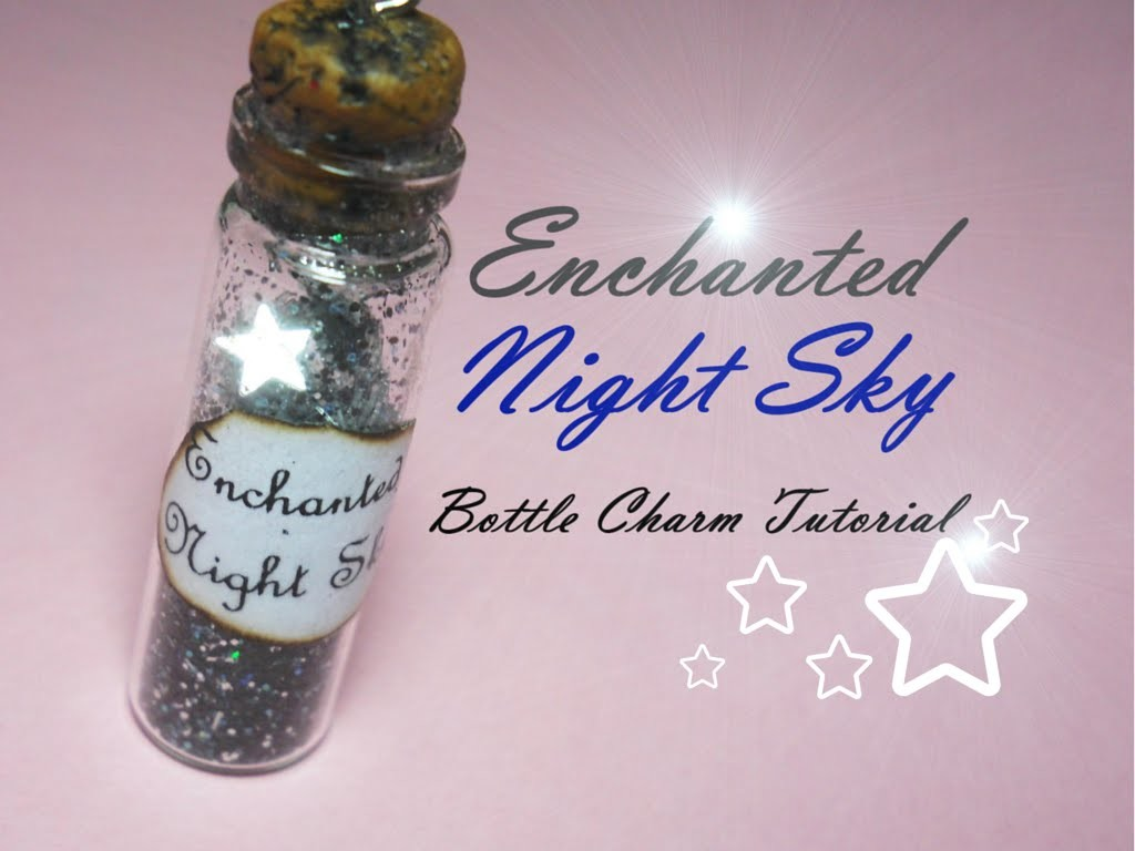 Enchanted Night Sky ★ Bottle Charm ★ Tutorial | FairyFashionArt