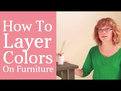 How To Layer Colors - Furniture Painting Tutorial - Part 3 Furniture Painting Course