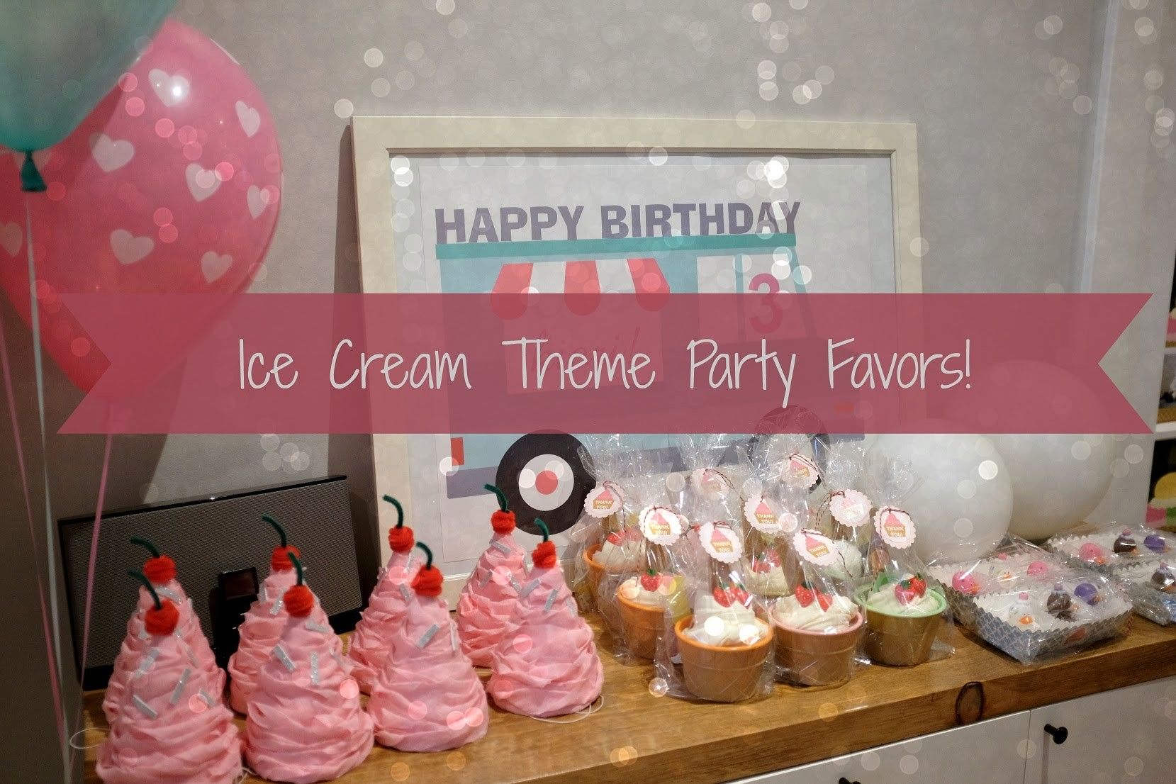 Ice Cream Theme Party Favors Ideas & Tutorial
