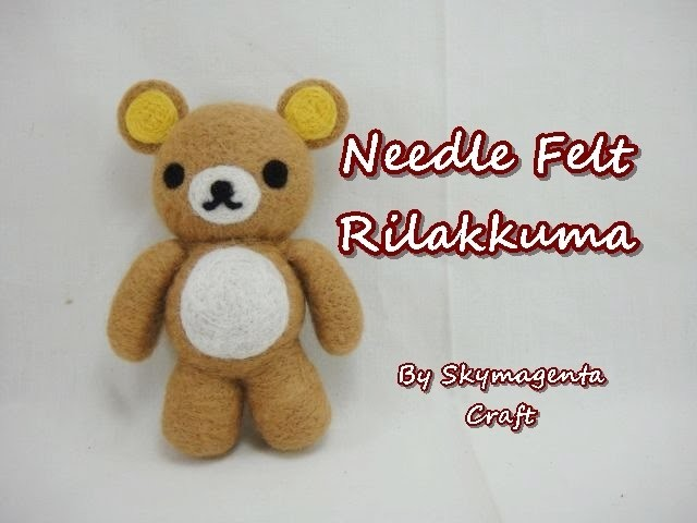 Needle Felting Tutorial - Rilakkuma