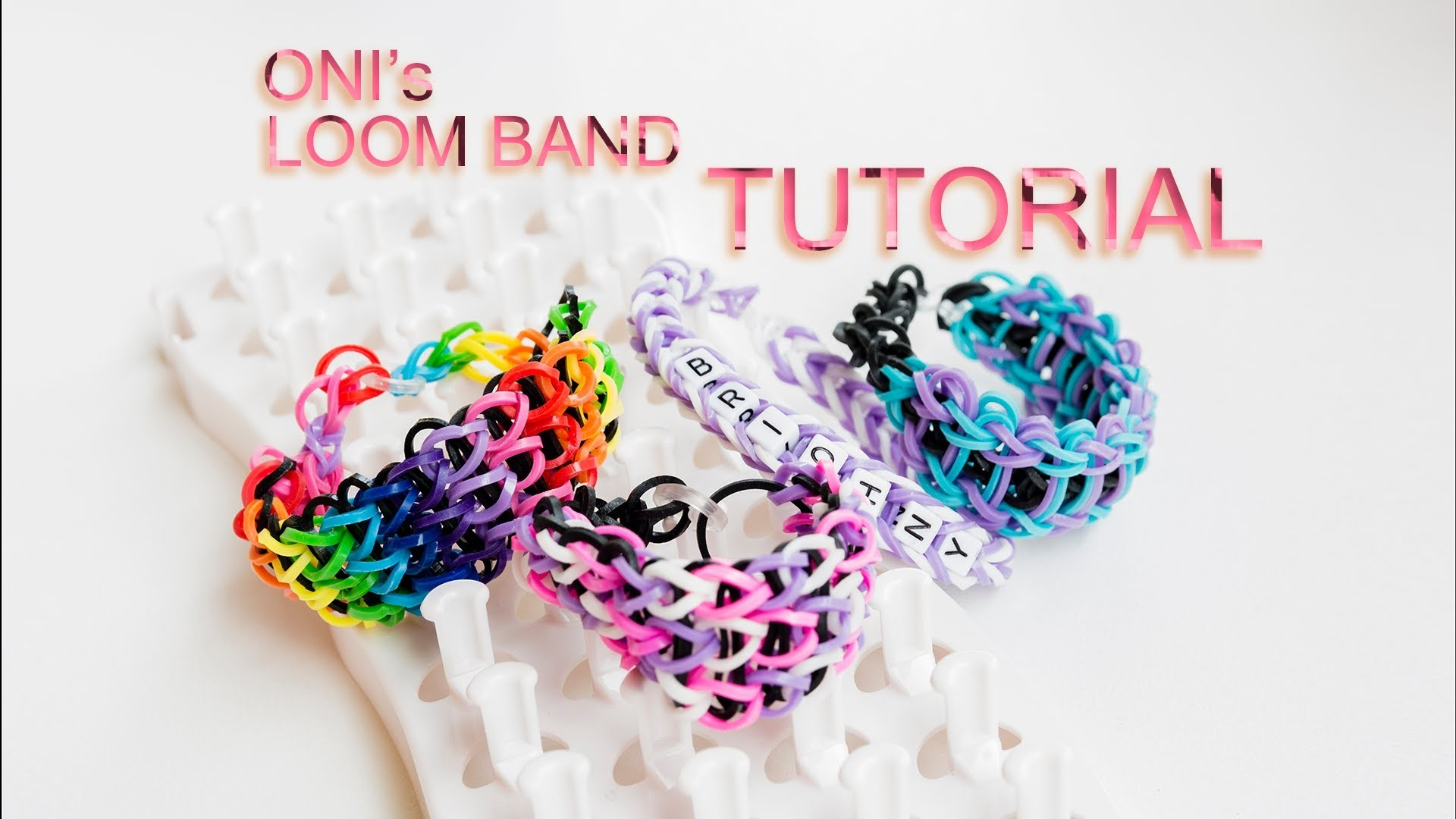 ONI's LOOM Band Tutorial