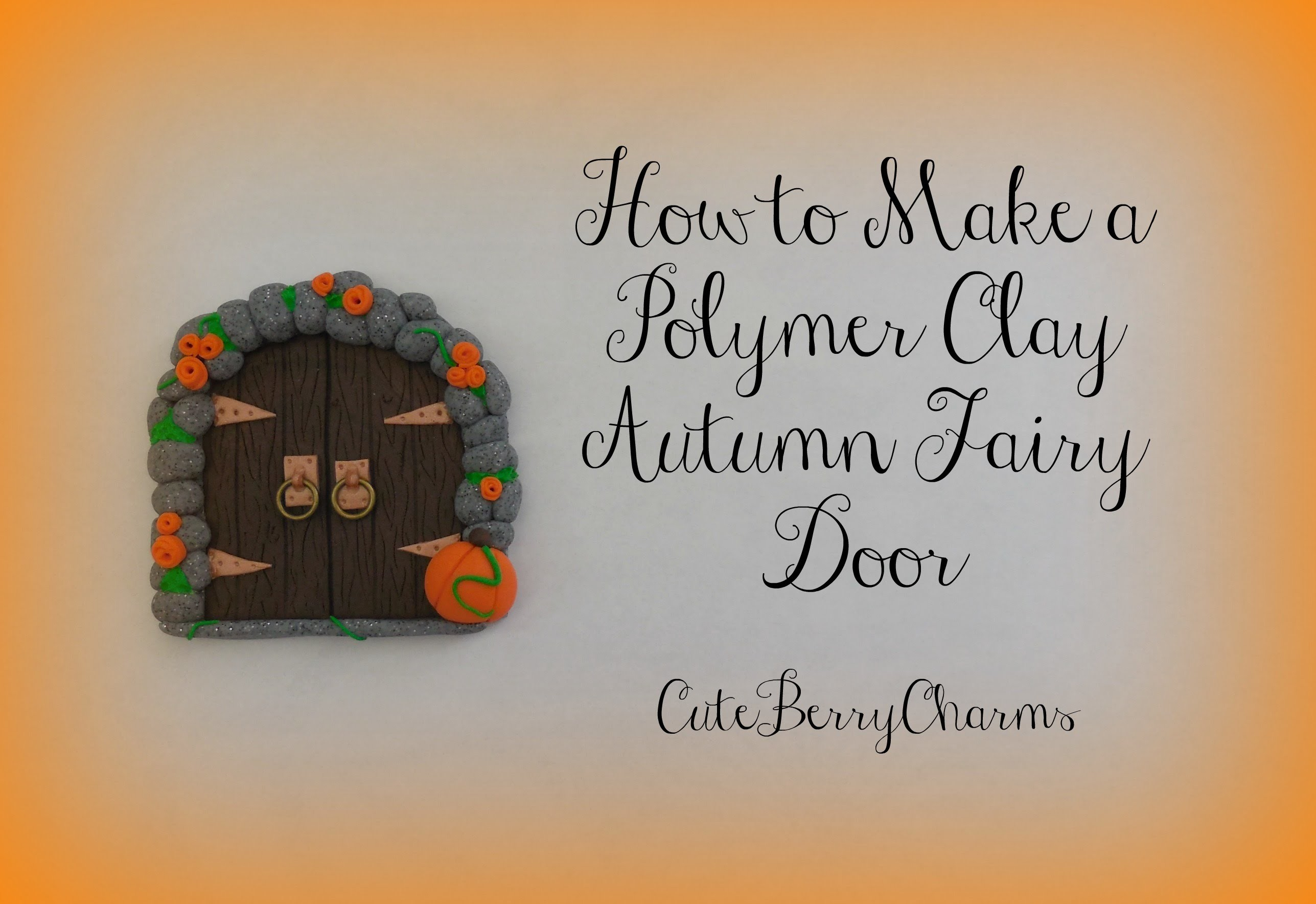 Polymer Clay Autumn Fairy Door Tutorial || Re-uploaded