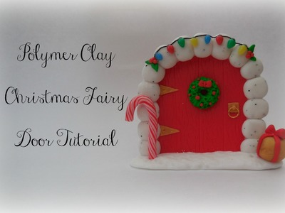 Polymer Clay Christmas Fairy Door Tutorial || Christmas Series