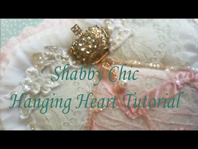 Shabby Chic Hanging Heart Tutorial Part 1