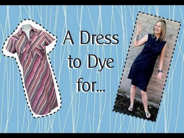 The No Sew Dyed Dress Refashion Tutorial