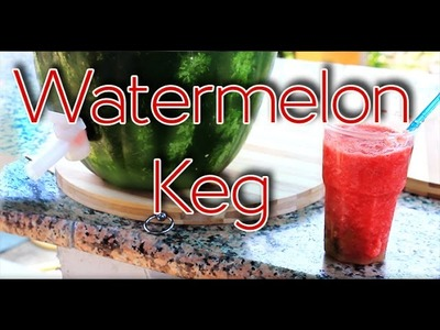 Watermelon Keg: How to Make Fresh and Cool DIY | #Maker42