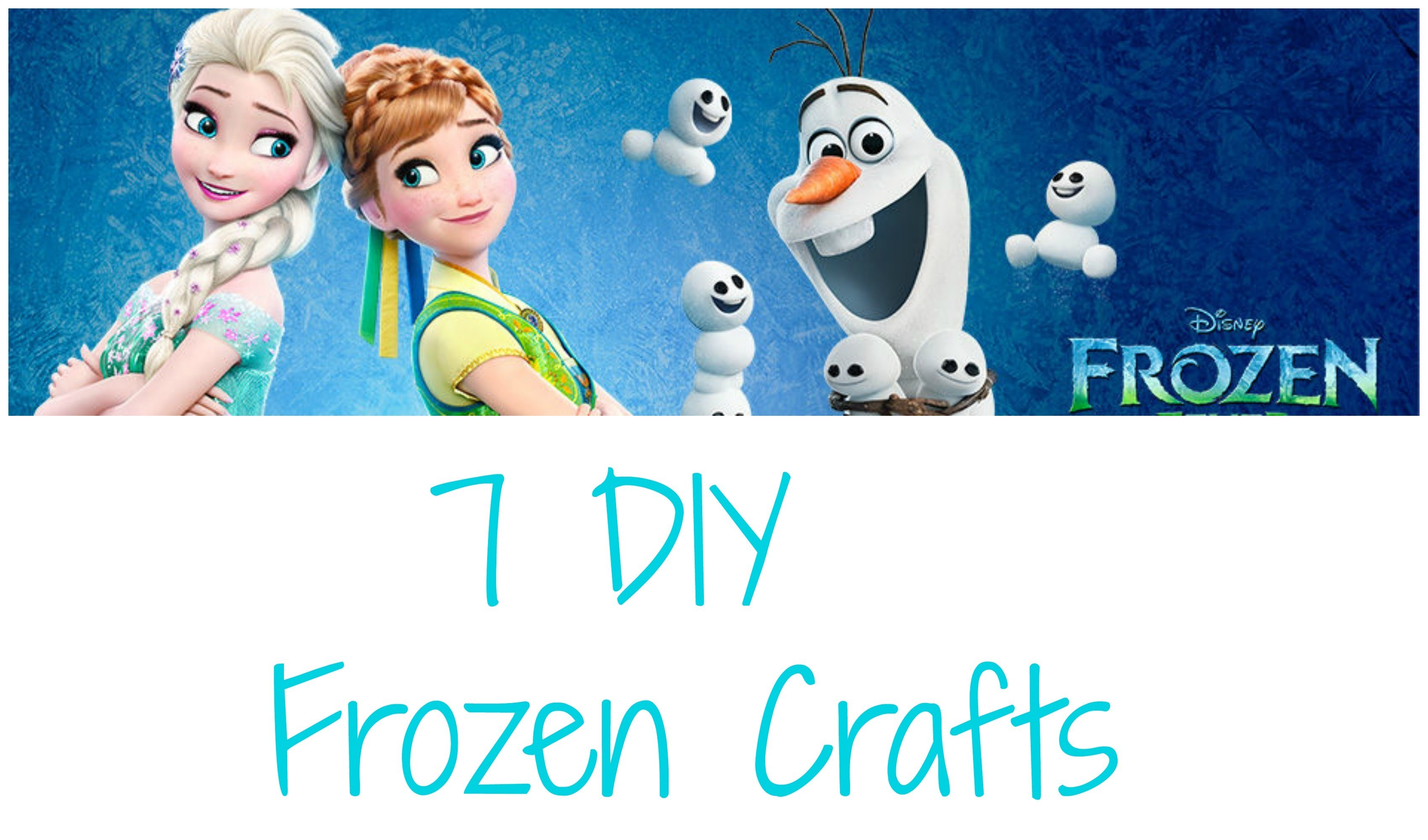 7 DIY Frozen Crafts (Requested)