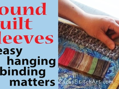 Bound Quilt Sleeves | Easy Hanging & Binding Matters | Fiber Art Tutorial Vlog by Zazu's Stitch Art