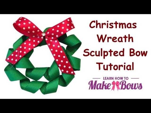 Christmas Wreath Sculpted Bow Tutorial and Instructions