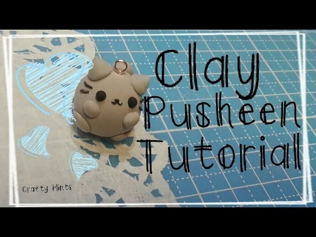 {Clay Pusheen Tutorial}||Crafty Mints