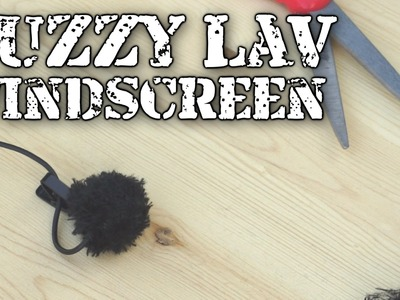 DIY: Fuzzy Lav Mic Windscreen for $2