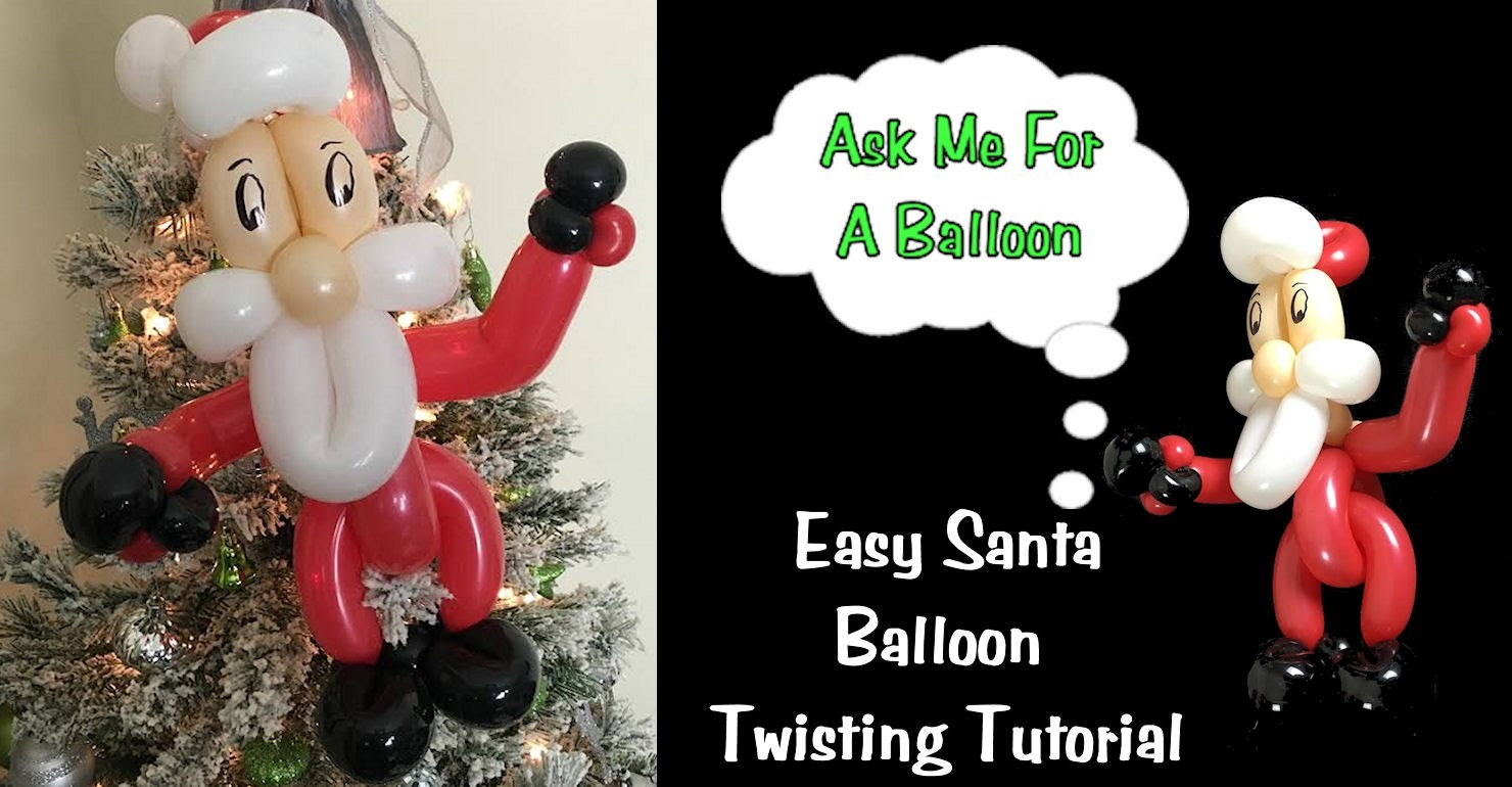 Easy Santa Balloon Twisting Tutorial