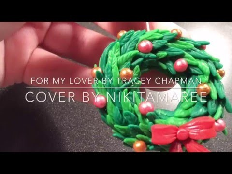 Polymer Clay ♥ Tutorial #05 ♥ Christmas Wreath ♥ NikitaMaree