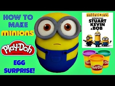 D.I.Y. How to make a Minion Playdoh Egg Surprise feat. King Bob from Minions 2015