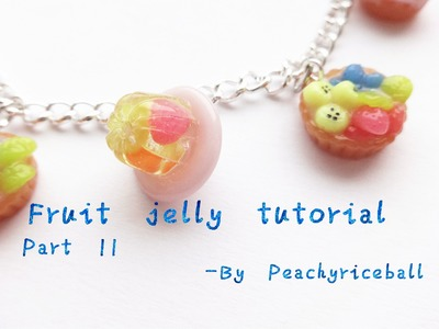 Fruit-jelly charms using polymerclay and resin. Tutorial PART II