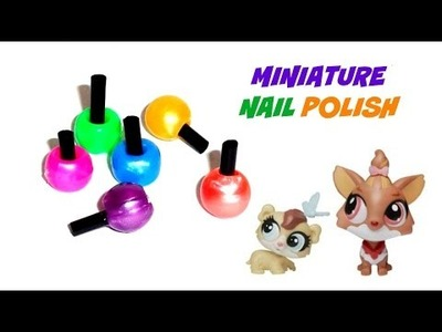 Miniature Dollhouse Nail Polish - DIY LPS Stuff, Crafts & Accessories