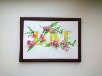 Quilling Paper Tutorial - DIY beautiful  Quilling Love Card. Quilling Wall decor.