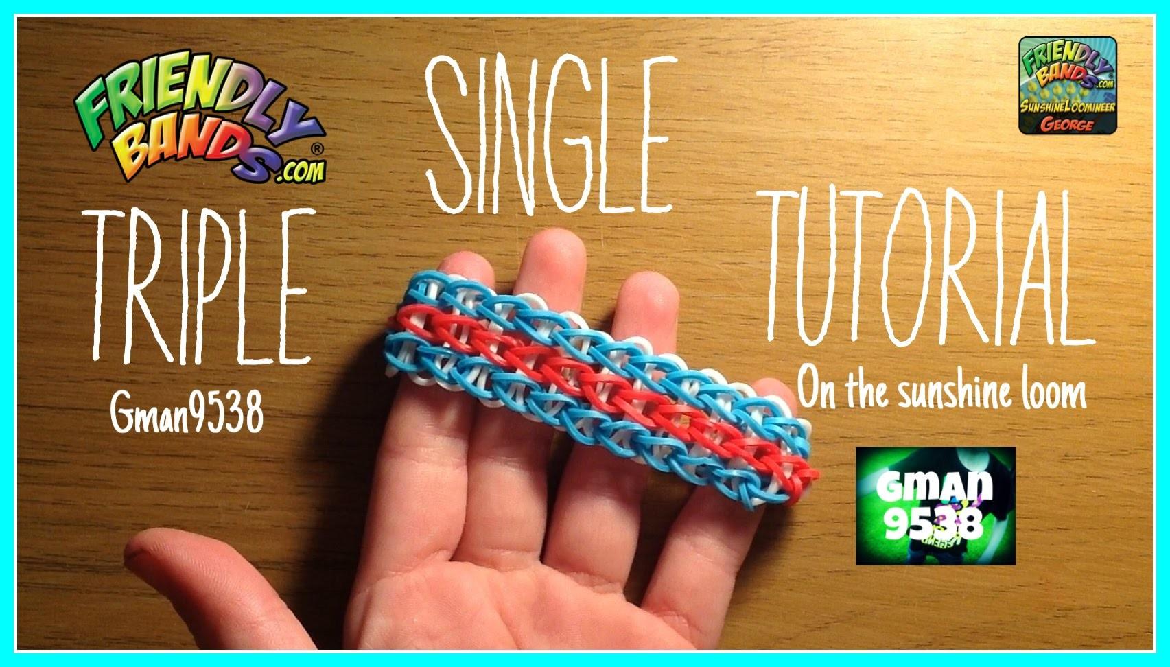 Triple Single Tutorial! | Sunshine Loom | Gman9538