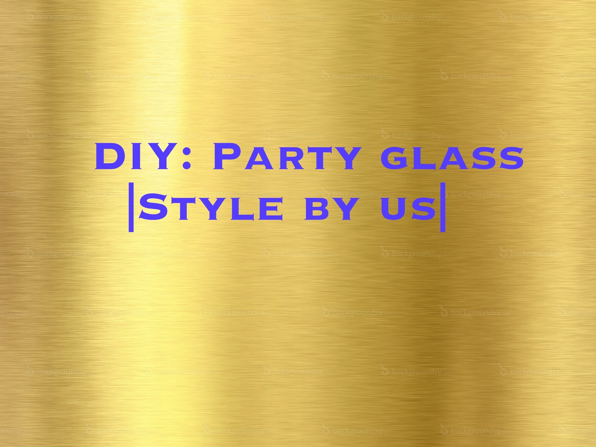 DIY: Party glass, Do it yourself |Style by us|