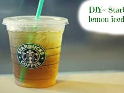 DIY Starbucks lemon Iced Tea
