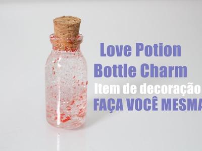 D.I.Y : Porções Mágicas | Porção do Amor - Bottle Charm