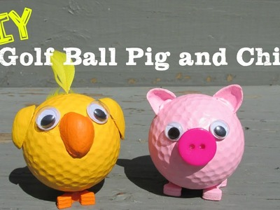 DIY Pig and Chick Recycled Golf Balls How To