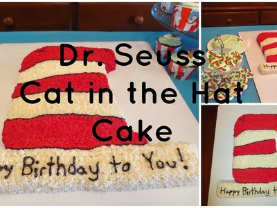 Dr. Seuss Cat in the Hat Cake (How-to)