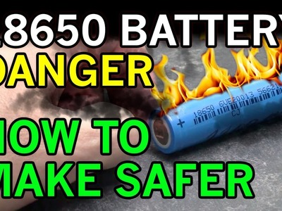 Electric Dangers with Lithium Ion 18650 - Battery Fires Exposed and DIY Solution
