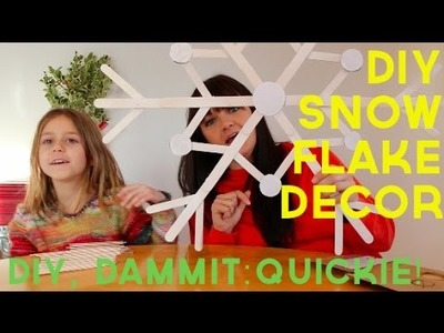 HOW TO MAKE A DIY SNOWFLAKE DECORATION -- DIY, DAMMIT: QUICKIES!
