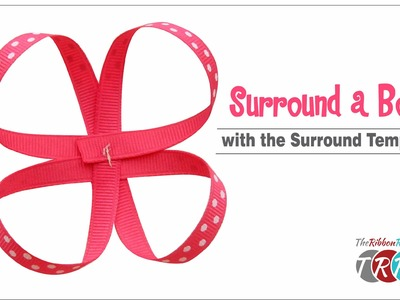 How to Make a Surround a Bow with the Surround Template - TheRibbonRetreat.com