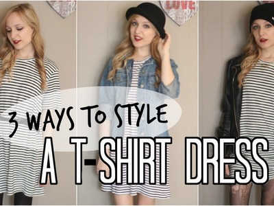 How To Style a T-Shirt Dress | 3 Ways