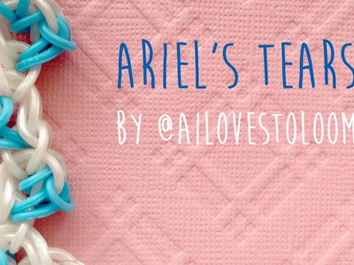 Rainbow Loom Bands Ariels Tears by @AiLovesToLoom Tutorial
