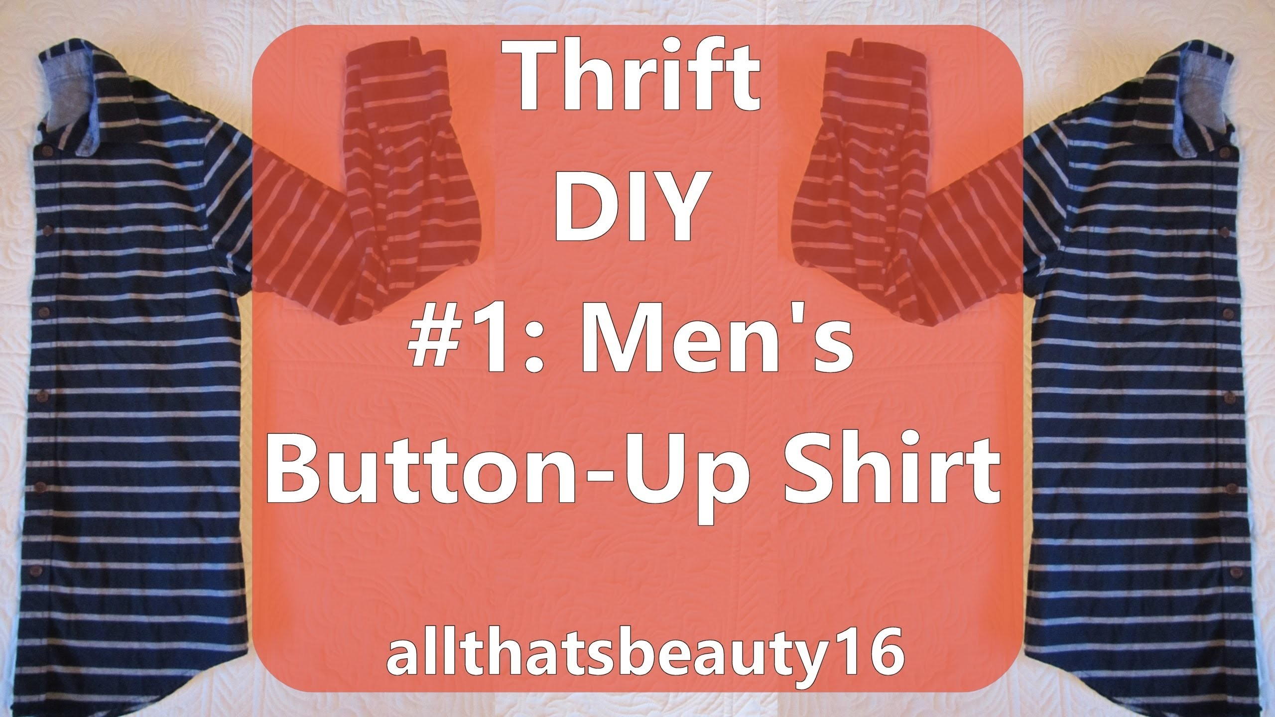 Thrift DIY #1: Men's Button-Up Shirt ♡ 2014 | allthatsbeauty16