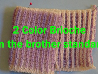 Two Color Brioche done on the Brother Double Bed
