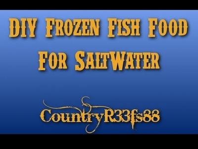 DIY Frozen Fish Food for Saltwater