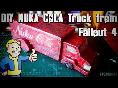 DIY Fallout 4 Toy Nuka Cola Truck