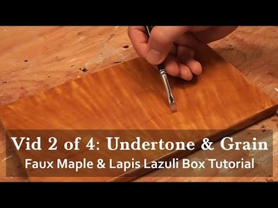 Faux Maple Wood Grain and Lapis Lazuli Inlay Gift Box Tutorial 2 of 4