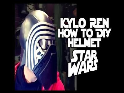 How to DiY Kylo Ren Star Wars Cosplay Costume Helmet