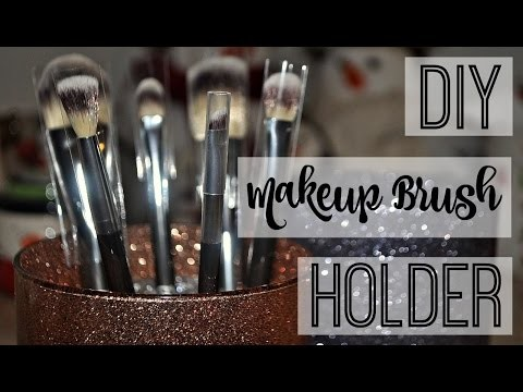 DIY Makeup Brush Holder ♡
