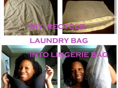 DIY: RECYCLE OLD LAUNDRY BAG INTO LINGERIE BAG
