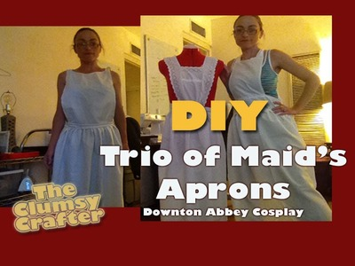 DIY Aprons - Maid's Costumes - Downton Abbey Cosplay