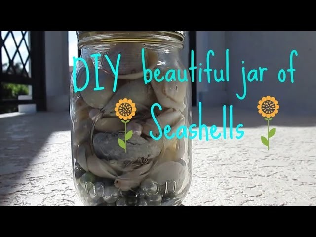 How to DIY: Beautiful jar of seashells
