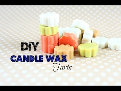 How to: DIY Candle Wax Tarts from Used Candles
