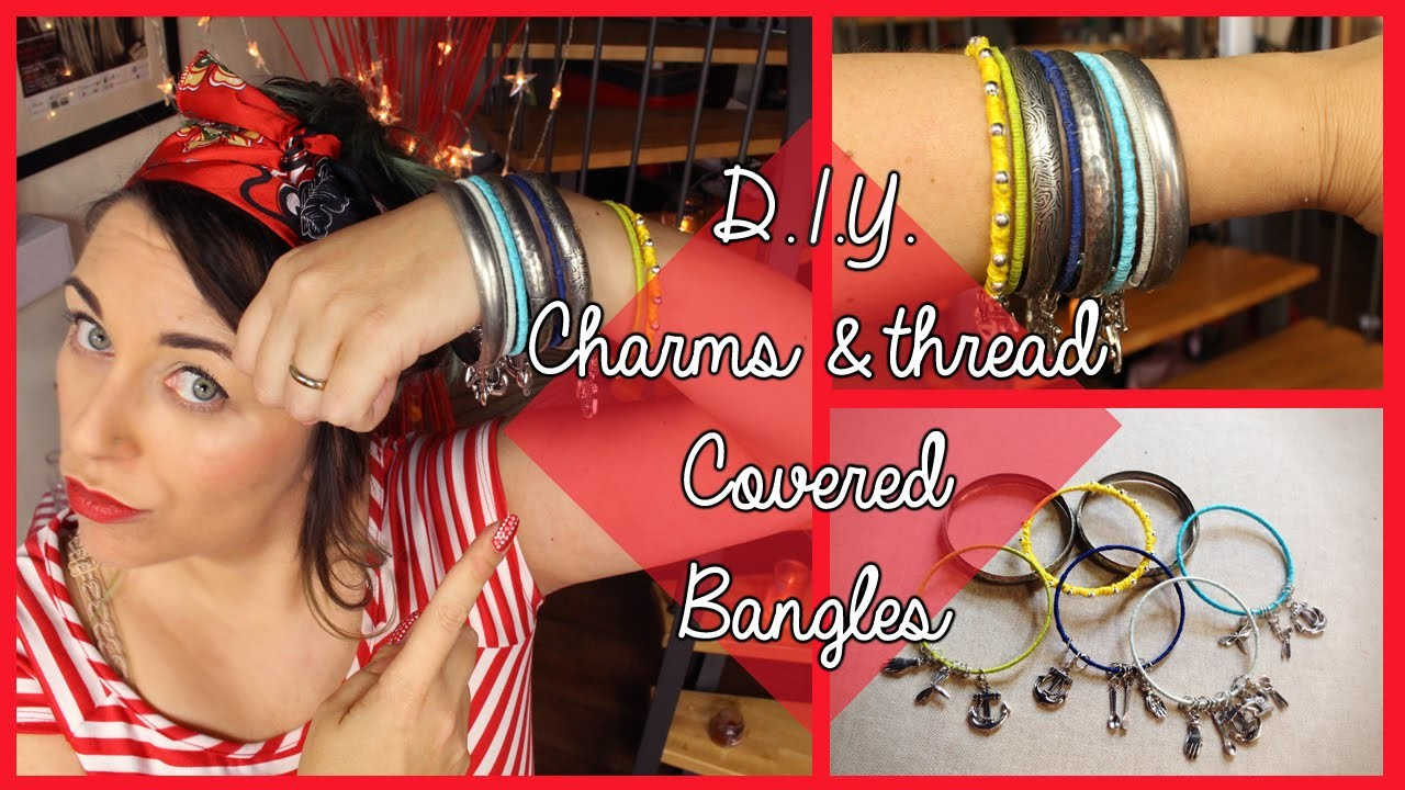 D.I.Y. Thread & charms covered bangles - bracciali fai da te ricoperti di filo e charms