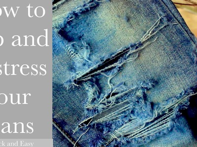 DIY: How to Rip and Distress Denim Jeans - Quick and Easy