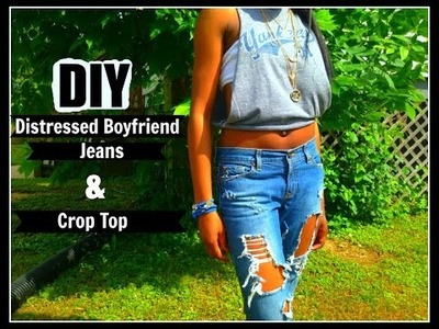 DIY: Distressed Boyfriend Jeans & Crop Top